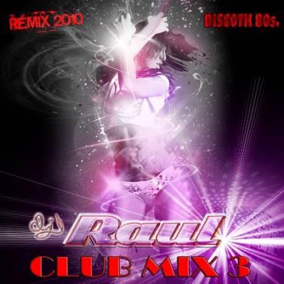 DJ Raul - Club Mix vol 03