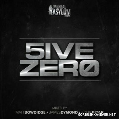 Mental Asylum presents 5iveZer0 [2015]