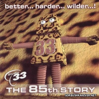 Studio 33 - The 85th Story [2007]