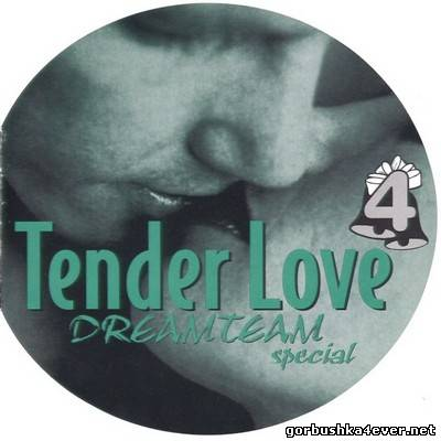 [DreamTeam] The Tender Love Mix IV