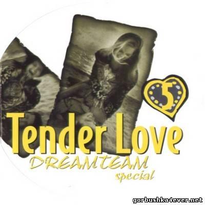 [DreamTeam] The Tender Love Mix V