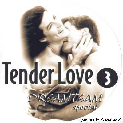 [DreamTeam] The Tender Love Mix III