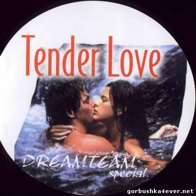 [DreamTeam] The Tender Love Soft Soul Mixes