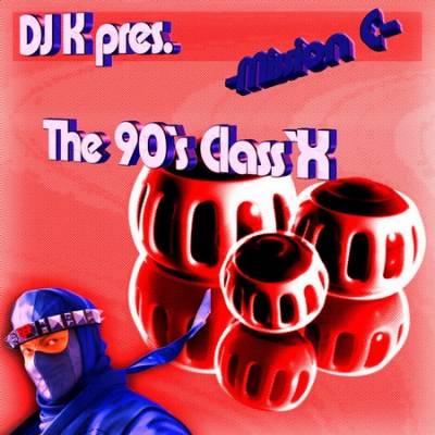 DJ K - The 90's Class'X Mix [mission C]