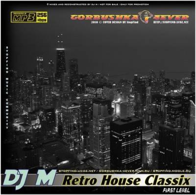 DJ M - Retro House Classix - First Level