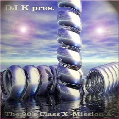DJ K - The 90's Class'X Mix [mission A]