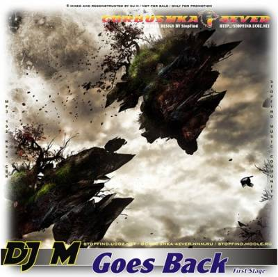 DJ M - Goes Back - Stage One