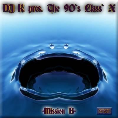 DJ K - The 90's Class'X Mix [mission B]