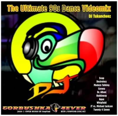 DJ Tukancheez - The Ultimate 90s Dance Videomix