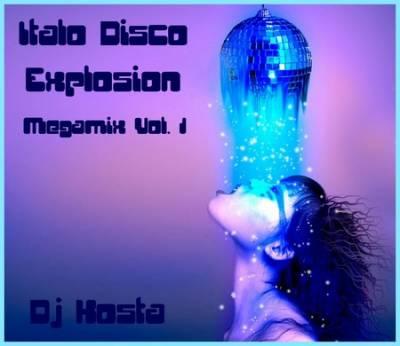 DJ Kosta - ItaloDisco Explosion Mix (2010)