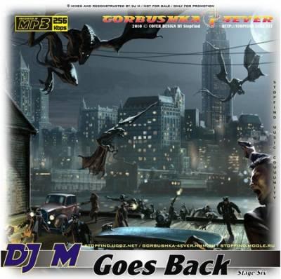 DJ M - Goes Back Mix - Stage Six