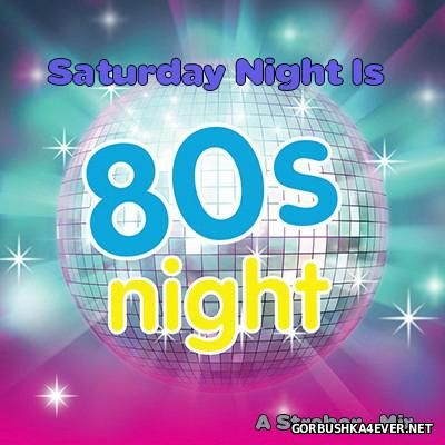 Saturday Night Is 80s (Old Skool Mix) [2015] by Strebor