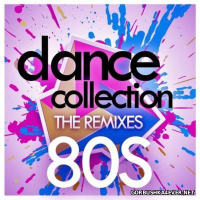 Dance Collection - The Remixes 80s [2015]