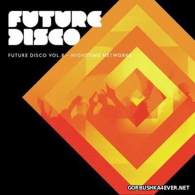 Future Disco vol 8 - Nighttime Networks [2015]
