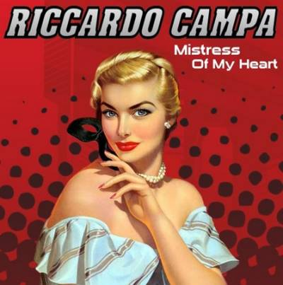 Riccardo Campa - Mistress Of My Heart / Delantero (2010)
