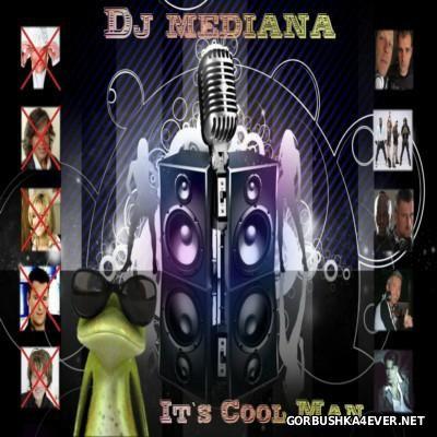 DJ Mediana - Its Cool Man 2K12