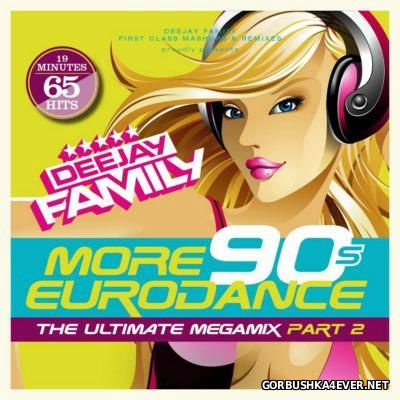 VA - More 90s Eurodance - The Ultimate Megamix II [2015] by Deejay Family