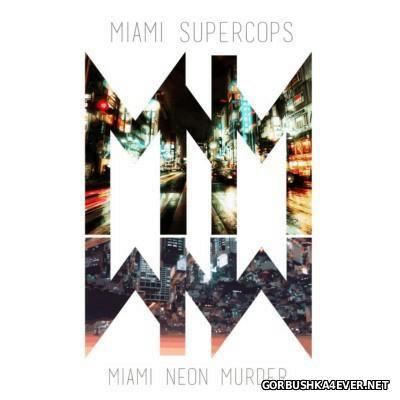 Miami Supercops - Miami Neon Murder [2014]