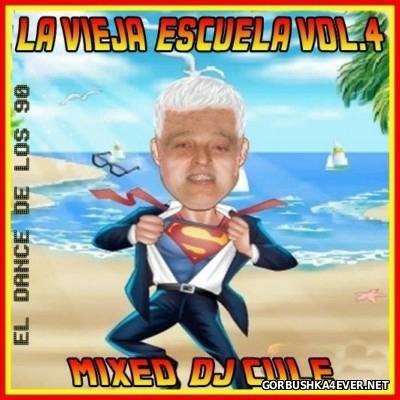 DJ Cule - La Vieja Escuela El Dance De Los 90 vol 4 [2015]