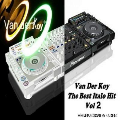 Van Der Koy - Best Of Italo Hitmix II [2014]