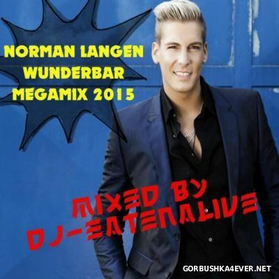 DJ Eatenalive - Norman Langen Wunderbar Megamix 2015
