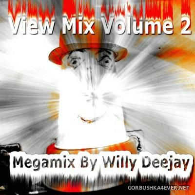 View Mix Volume 2 [2015] Megamix By Willy Deejay