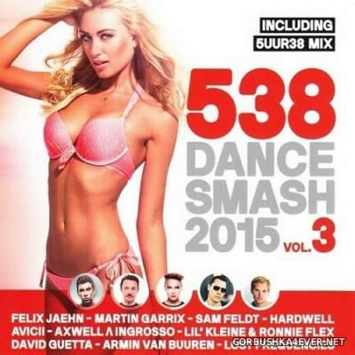 538 Dance Smash 2015 vol 3 [2015]