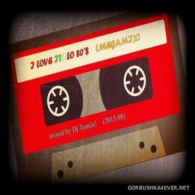DJ Tomix - I Love Italo 80s Megamix [2015]