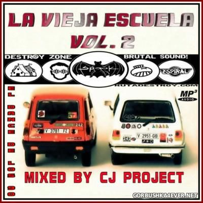 La Vieja Escuela El Dance De Los 90 vol 2 [2015] Mixed by CJ Project