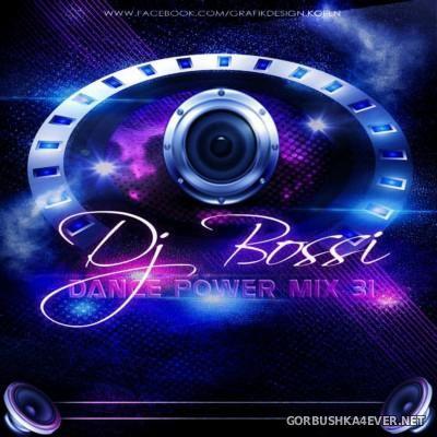 DJ Bossi - Dance Power Mix 31 [2015]