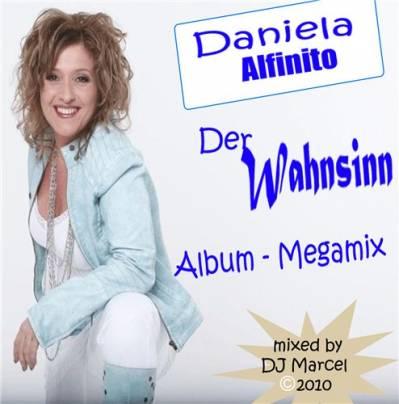 DJ Marcel - Daniela Alfinito - Der Wahnsinn Album Mega-Mix (2010)