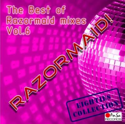 The Best Of Razormaid Remixes - volume 06