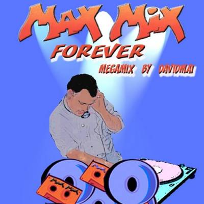 Max Mix Forever