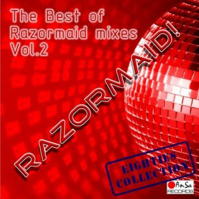 The Best Of Razormaid Remixes - volume 02