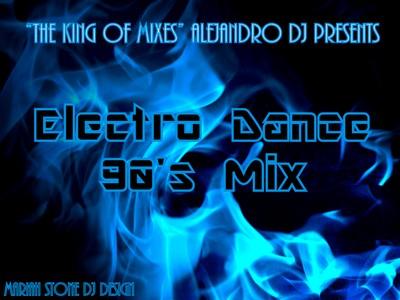 DJ Alejandro - Electro Dance 90s Mix
