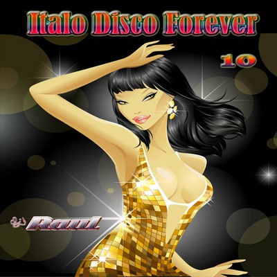 DJ Raul - ItaloDisco Forever Mix vol 10