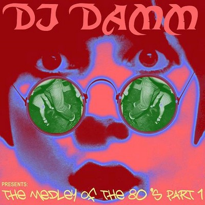 DJ Damm - The Medley Of the 80s Mix 01