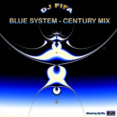 DJ Fifa - Blue System Century Mix [2005]