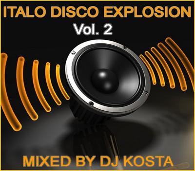 DJ Kosta - ItaloDisco Explosion Mix 02 (2010)