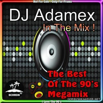 DJ Adamex - The Best Of The 90's Megamix [2015]