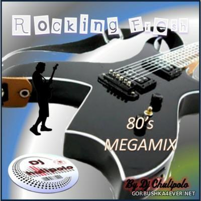DJ Chulipolo - Rocking Fresh 80's Megamix [2009]