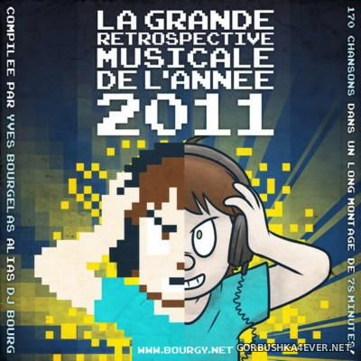 DJ Bourg - La Grande Retrospective Musicale de l'Annee MMXI [Yearmix 2011]
