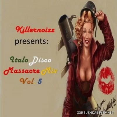 VA - ItaloDisco Massacre Mix vol 5 [2015] Mixed By Killernoizz