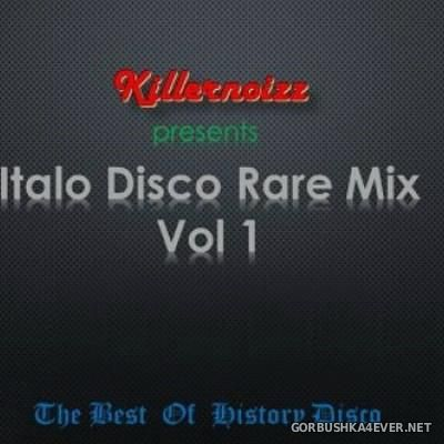 VA - Rare ItaloDisco Mix vol 1 [2015] Mixed By Killernoizz