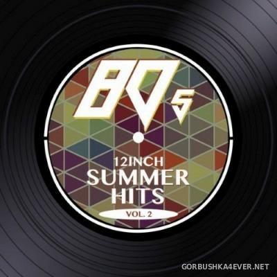 80s 12 Inch Summer Hits vol 2 [2015]