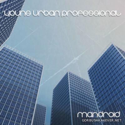 Mandroid - Young Urban Professional [2015]