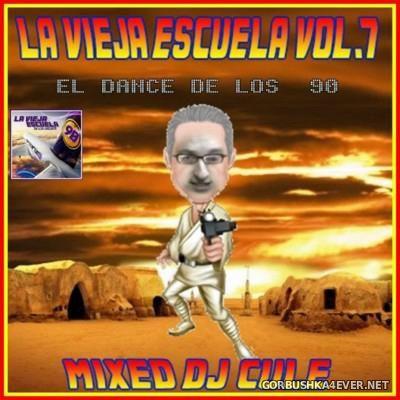 La Vieja Escuela El Dance De Los 90 vol 7 [2015]