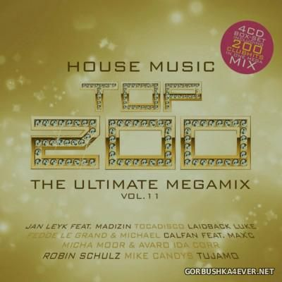 House Music Top 200 The Ultimate Megamix Vol 11 2015