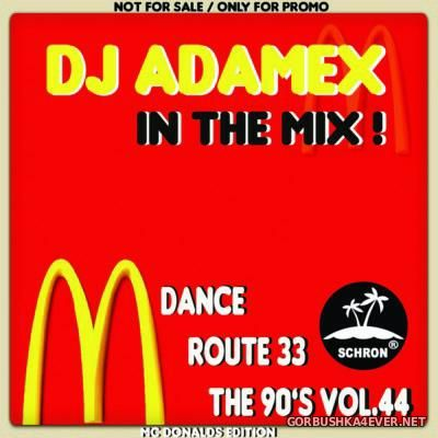DJ Adamex - Dance Route 33 Megamix [The 90s Edition vol 44]