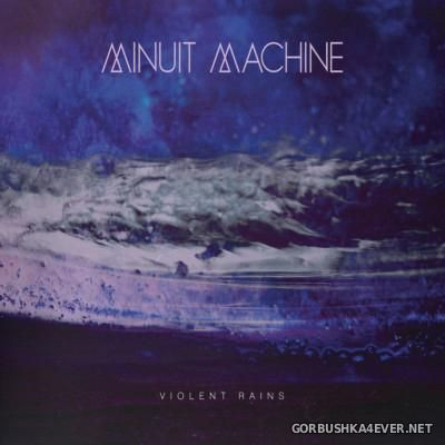 Minuit Machine - Violent Rains [2015]